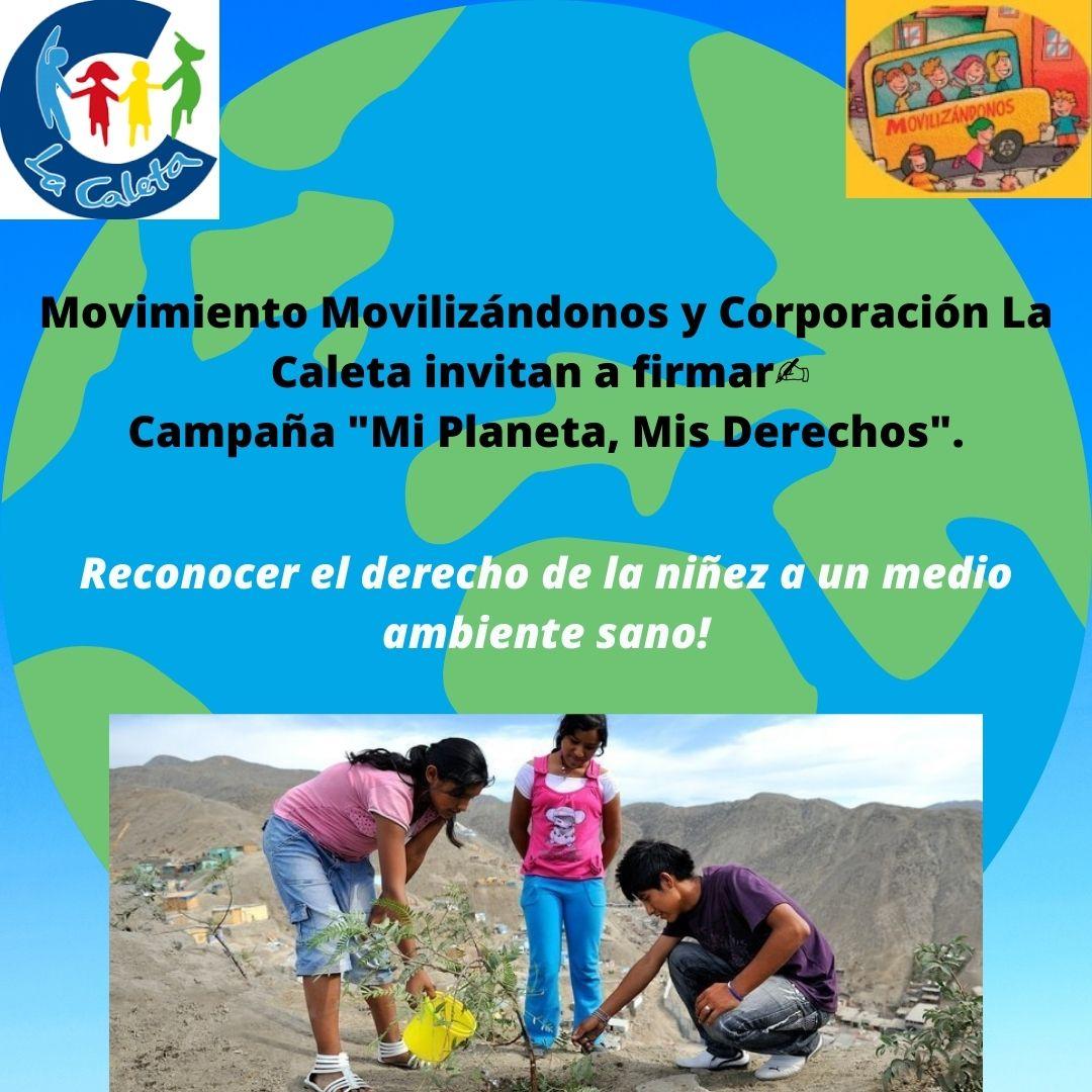 Movimiento Movilizándonos  y Corporación La Caleta invitan a firmar✍️ para la Campaña «Mi Planeta, Mis Derechos».